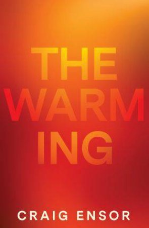 The Warming by Craig Ensor