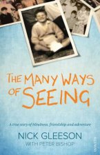 The Many Ways Of Seeing by Nick Gleeson