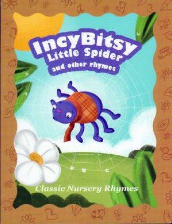 Classic Nursery Rhymes: Incy Wincy Spider