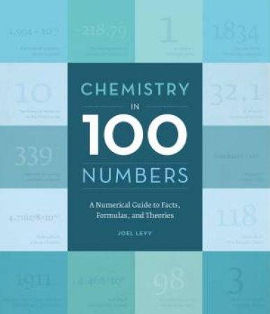 Chemistry in 100 Numbers by Joel Levy