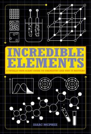 Incredible Elements by Isaac McPhee