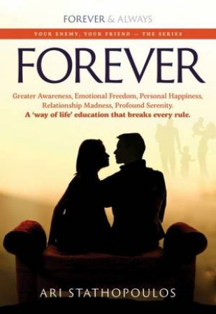 Forever: Your Enemy, Your Friend by Ari Stathopouos