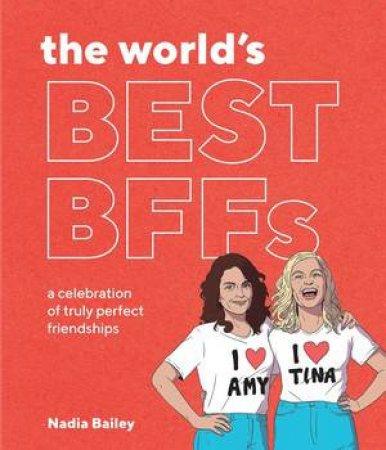 The World's Best BFFs by Nadia Bailey