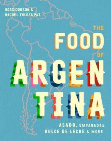 Food Of Argentina: Asado, Comfort Food, Street Eats And More