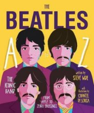 Beatles A To Z The Iconic Band  From Apple Corp To Zebra Crossings