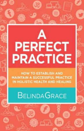 A Perfect Practice by Belinda GRACE
