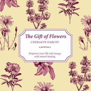 The Gift Of Flowers by Cheralyn Darcey