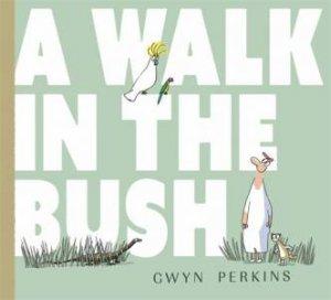 A Walk In The Bush by Gwyn Perkins
