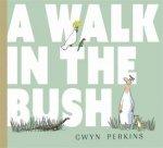 A Walk In The Bush