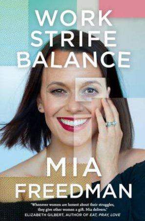 Work Strife Balance by Mia Freedman