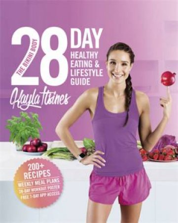 The Bikini Body: 28-Day Healthy Eating And Lifestyle Guide