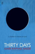 Thirty Days A Journey To The End Of Love