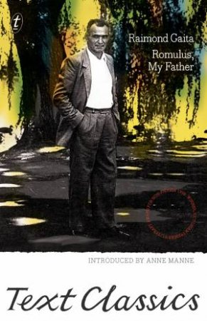 Romulus, My Father: Text Classics by Raimond Gaita