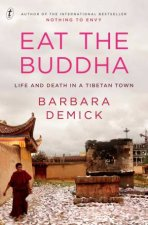 Eat The Buddha Life And Death In A Tibetan Town