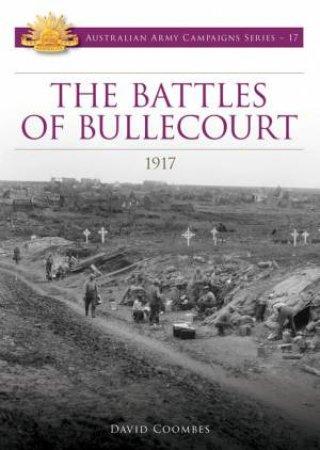 Battles of Bullecourt 1917 by David Coombes