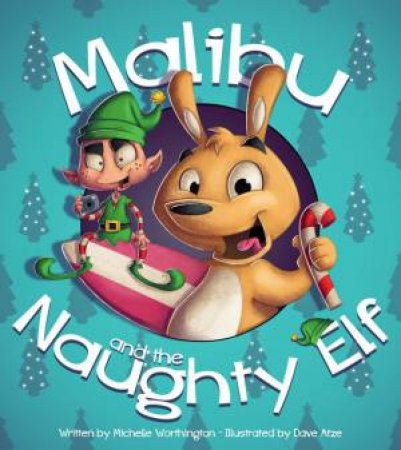 Malibu And The Naughty Elf by Michelle Worthington