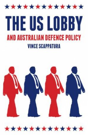 The US Lobby And Australian Defence Policy