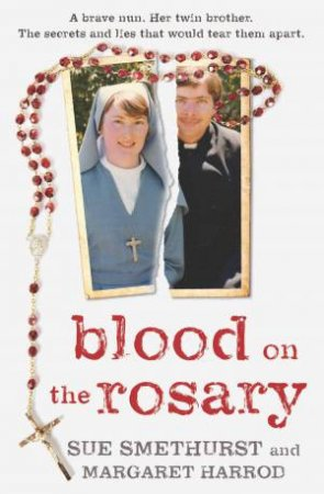 Blood On The Rosary by Margaret Sue & Harrod Smethurst