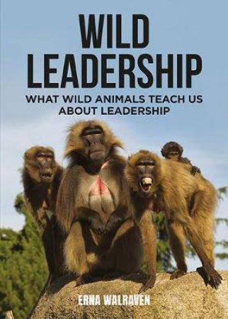 Wild Leadership by Erna Walraven