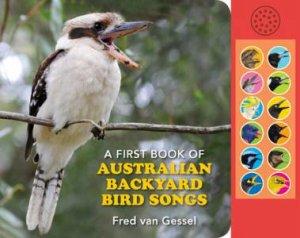 A First Book Of Aust Backyard Bird Songs by Fred Van Gessel