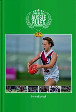 Learn To Play Aussie Rules by Bernie Blackall