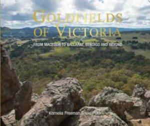 Goldfields Of Victoria by Kornelia Freeman & Ulo Pukk