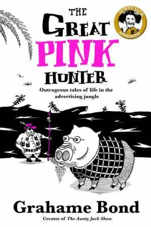 The Great Pink Hunter by Grahame Bond