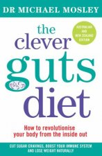 The Clever Guts Diet by Dr Michael Mosley