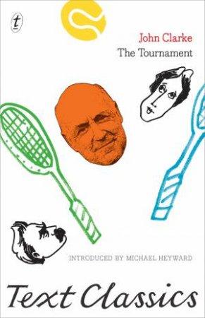 Text Classics: The Tournament by John Clarke
