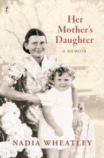 Her Mothers Daughter A Memoir