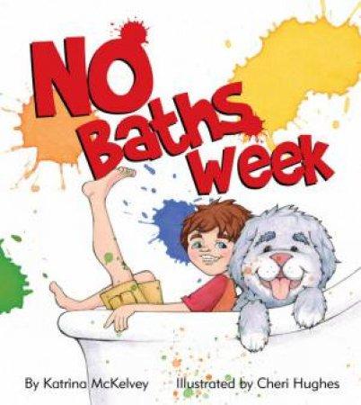 No Baths Week by Katrina McKelvey & Cheri Hughes