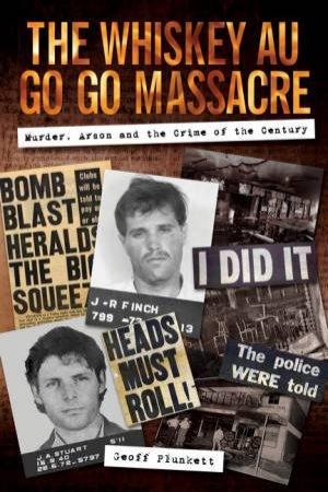 The Whiskey Au Go Go Massacre by Geoff Plunkett
