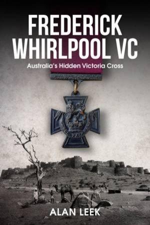 Frederick Whirlpool VC by Alan Leek
