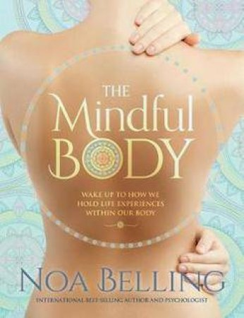 The Mindful Body by Noa Beliing