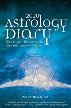 2020 Astrology Diary: Southern Hemisphere by Patsy Bennett