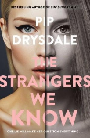 Strangers We Know by Pip Drysdale