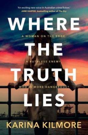 Where The Truth Lies by Karina Kilmore
