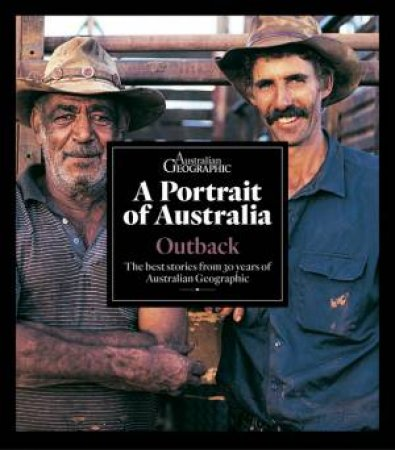 A Portrait Of Australia: Outback