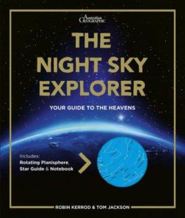 The Night Sky Explorer by Tom Robin & Jackson Kerrod