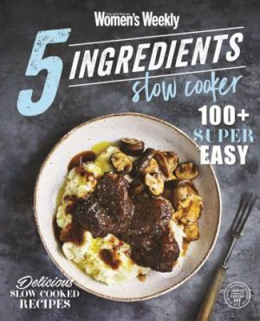5 Ingredients Slow Cooker by Various