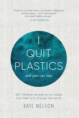 I Quit Plastic by Kate Nelson