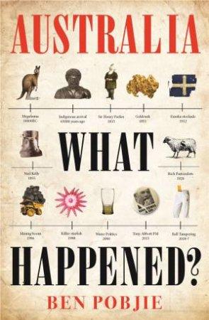 Australia What Happened? by Ben Pobjie