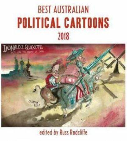 Best Australian Political Cartoons 2018 by Russ Radcliffe