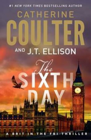 The Sixth Day by Catherine Coulter & J.T. Ellison