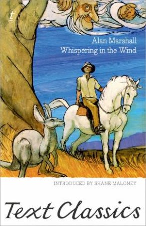 Text Classics: Whispering In The Wind by Alan Marshall