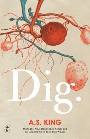Dig by A. S. King