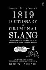 James Hardy Vauxs 1819 Dictionary Of Criminal Slang