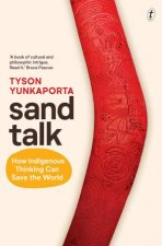 Sand Talk How Indigenous Thinking Can Save The World