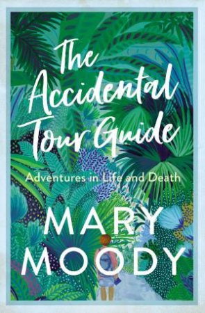 Accidental Tour Guide by Mary Moody