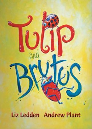 Tulip And Brutus by Liz Ledden & Andrew Plant